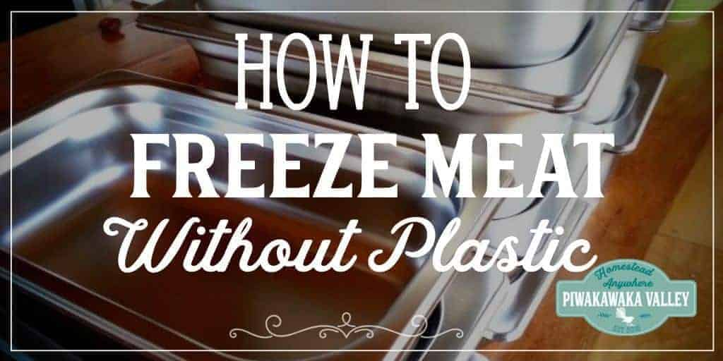 On of the challenges going plastic free is freezing meat without plastic, How to freeze meat without plastic is a real challenge, but I found a solution!