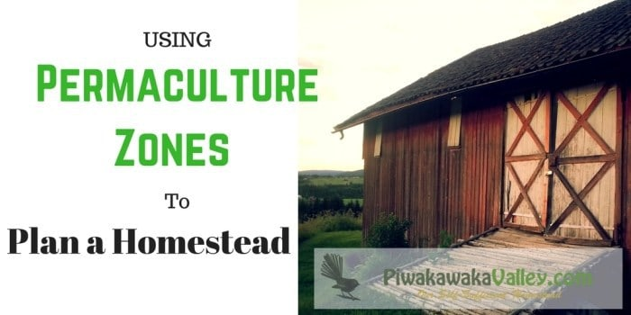 Using Permaculture Zones to Plan a Homestead