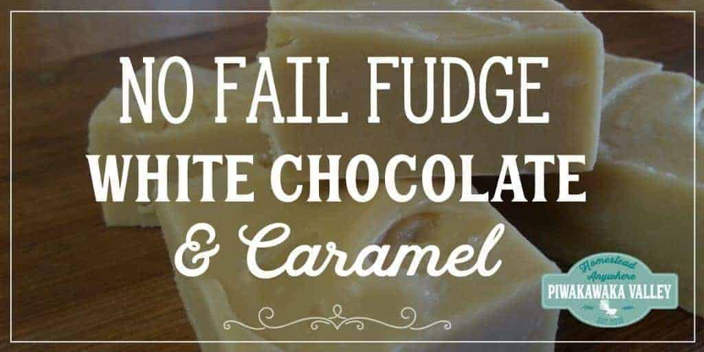 Super easy fudge, White Chocolate and Caramel Fudge, No Fail Fudge