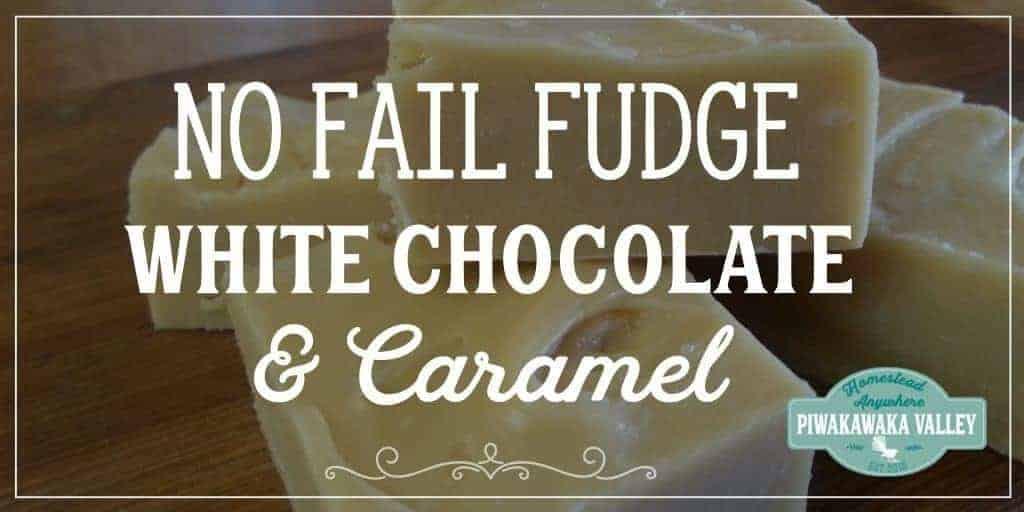 Super easy fudge, White Chocolate and Caramel Fudge, No Fail Fudge
