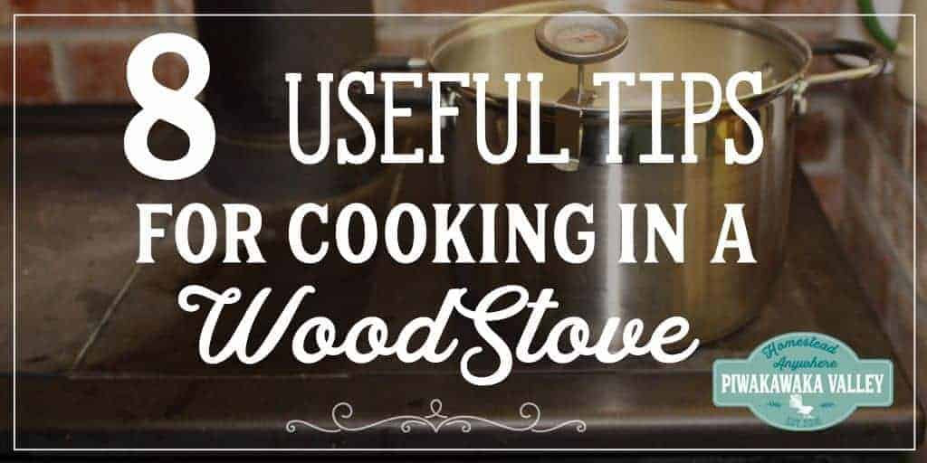 8 Useful Tips for Cooking in a Wood Fired Stove