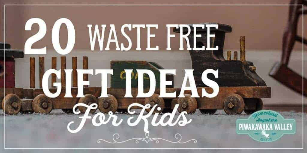 20 Waste Free Gifts for Children – Plastic Free Gifts for Kids