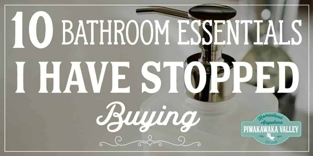 Zero Waste Bathroom -10 Essential Bathroom Items that I have Stopped Buying