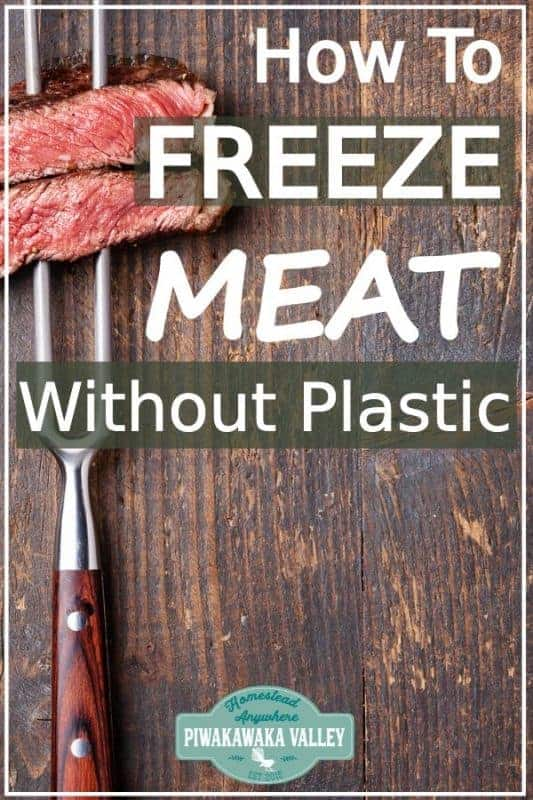 Are you looking for zero waste freezer options for food storage? Freezing meat without plastic is a bit of a challenge, but with the right tools and and know how there are plastic free, eco friendly ways of freezing meat and other foods #plasticfree #zerowaste #piwakawakavalley