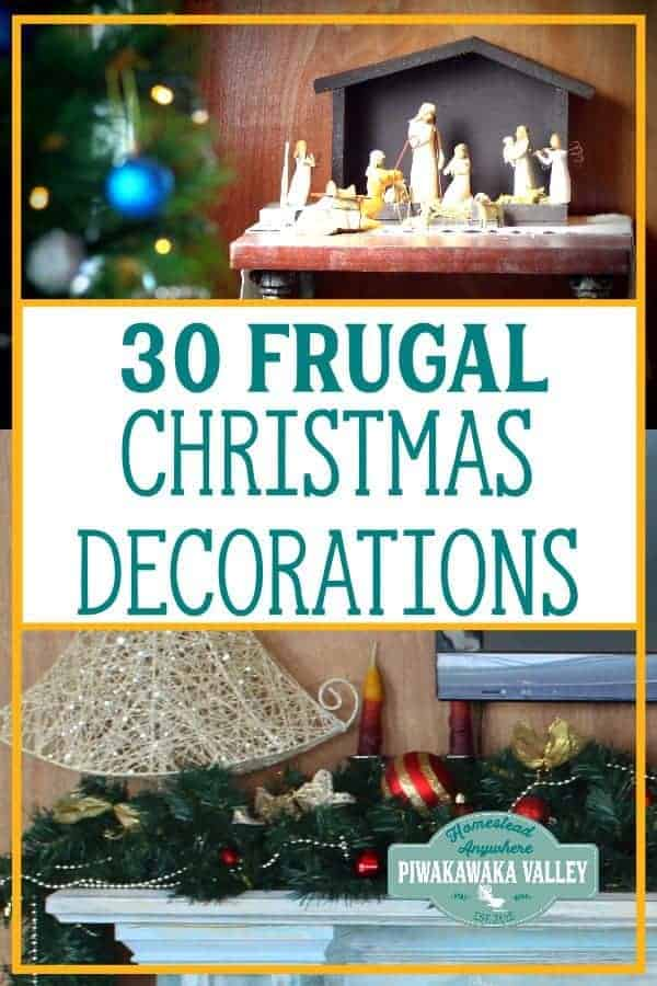 30 frugal DIY decoration ideas for your homestead this Christmas. CHeck out these beautiful, easy, rustic DIY decoration ideas #christmas #frugalchristmas #christmasideas #piwakawakavalley