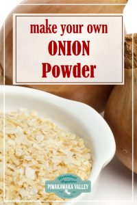 Onion powder - Do you have a lot of spare onions and not sure how to preserve them so that it lasts? Have you thought about making onion powder with it? Here are full step by step instructions, plus what you can use your dried onion powder for. #piwakawakavalley