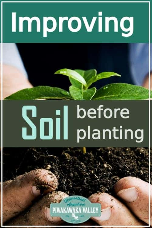 If you are planning on starting a new garden, or growing a garden this season, then this is for you! How to turn bad soil into good soil. Preparing the soil before planting is a key part of growing a garden. Restoring soil is possible when you follow the right steps to improve the soil in your vegetable garden. #piwakawakavalley
