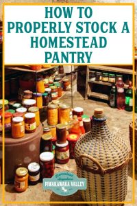 How To Properly Stock A Homestead Pantry