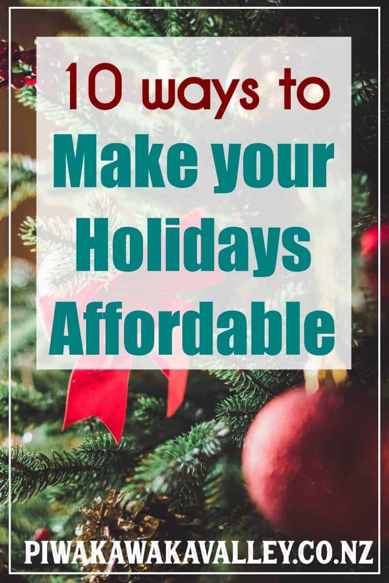 This is the time of the year where all the spending seems to come at once. There are some simple tips and tricks that you can use to help keep the holiday season more affordable and to even save money! Whether you celebrate Christmas, Hanukkah, Yule or one of the many other end of year traditions, this can be an expensive time of the year. Here are 10 things that we do in our family that greatly reduce the amount of money that we spend around Christmas time. #christmas #holidays #piwakawakavalley #holidaybudgeting